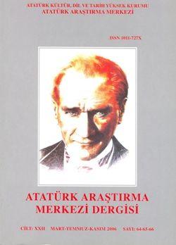 Atatürk Araştırma Merkezi Dergisi, Mart-Temmuz-Kasım 2006 ,Sayı: 64-65-66, 2008