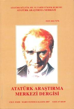 Atatürk Araştırma Merkezi Dergisi, Mart-Temmuz-Kasım 2007 ,Sayı: 67-68-69, 2008
