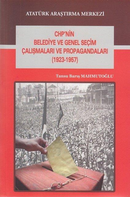 Chp'nin Belediye ve Genel Seçim Çalışmaları ve Propagandaları (1923-1957), 2017