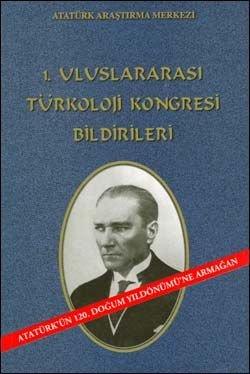 I. Uluslararası Türkoloji Kongresi Bildirileri, 2001