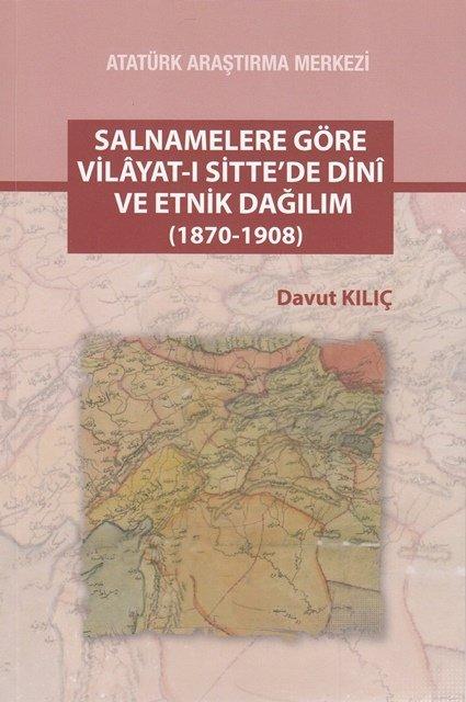 Salnamelere Göre Vilâyat-ı Sitte'de Dini ve Etnik Dağılım (1870-1908), 2017