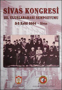 Sivas Kongresi III. Uluslararası Sempozyumu , 2-3 Eylül 2004 - Sivas, 2005