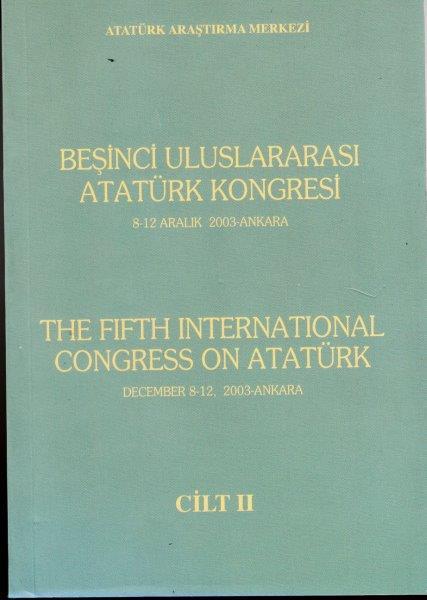Beşinci Uluslararası Atatürk Kongresi Cilt 2 , 2-8 Aralık 2003, 2005