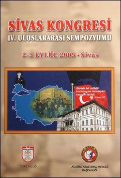 Sivas Kongresi IV. Uluslararası Sempozyumu , 2-3 Eylül 2005 - Sivas, 2006