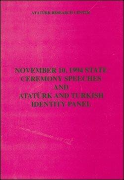 10 November, 1994 State Ceremony Speeches and Atatürk and Turkish Identity Panel, 1999