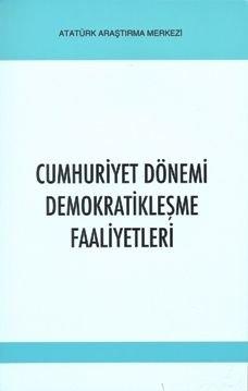 Cumhuriyet Dönemi Demokratikleşme Faaliyetleri Sempozyum Bildirileri , 28 Ekim 2005-İstanbul, 2010
