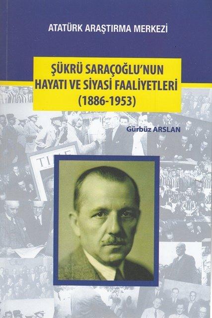 Şükrü SARAÇOĞLU'nun Hayatı ve Siyasi Faaliyetleri (1886-1953), 2017