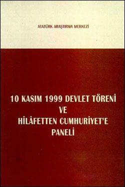 10 Kasım 1999 Devlet Töreni Konuşmaları ve Hilafetten Cumhuriyet'e Paneli, 2000