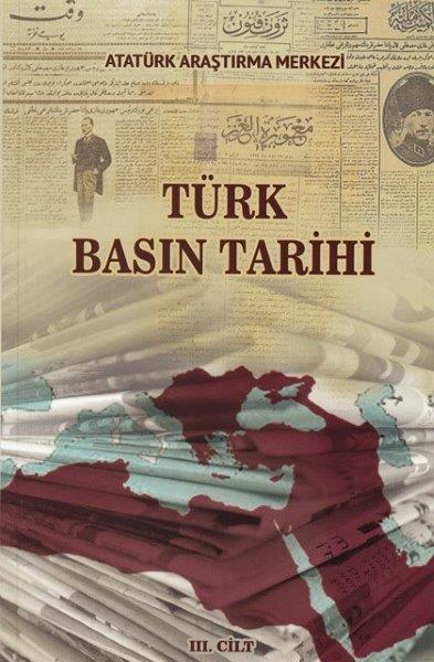Türk Basın Tarihi Sempozyumu Cilt III, 2018