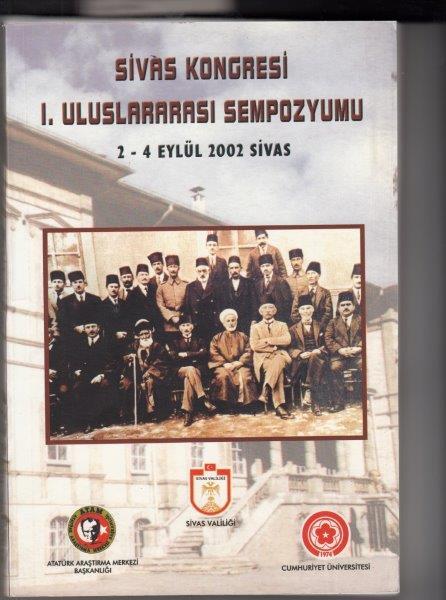 Sivas Kongresi I. Uluslararası Sempozyumu 2-4 Eylül, 2002