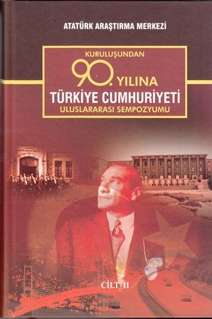 Kuruluşundan 90. Yılına Türkiye Cumhuriyeti Uluslararası Sempozyumu II. Cilt, 2016