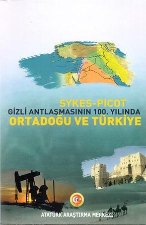 SYKES-PICOT GİZLİ ANTLAŞMASININ 100.YILINDA ORTADOĞU VE TÜRKİYE, 2019