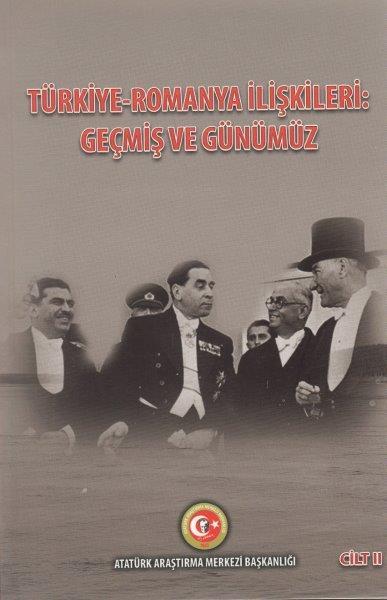 Türkiye-Romanya İlişkileri: Geçmiş ve Günümüz Cilt-II, 2019