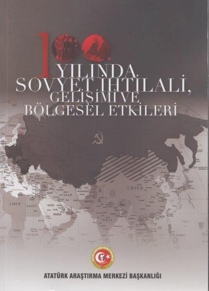 100.Yılında Sovyet İhtilali,Gelişimi ve Bölgesel Etkileri, 2019