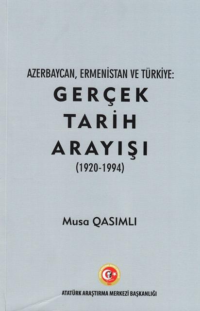 AZERBAYCAN, ERMENİSTAN VE TÜRKİYE: GERÇEK TARİH ARAYIŞI (1920-1994), 2019