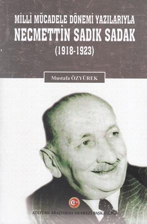 MİLLİ MÜCADELE DÖNEMİ YAZILARIYLA NECMETTİN SADIK SADAK (1918-1923), 2020