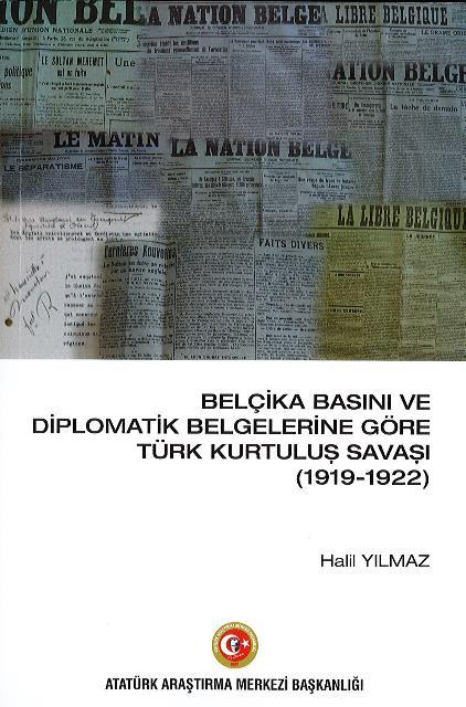 BELÇİKA BASINI VE DİPLOMATİK BELGELERİNE GÖRE TÜRK KURTULUŞ SAVAŞI (1919-1922), 2021
