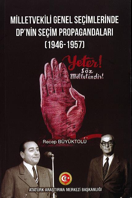 MİLLETVEKİLİ GENEL SEÇİMLERİNDE DP'NİN SEÇİM PROPAGANDALARI (1946-1957), 2021