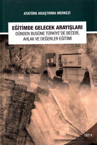 Eğitimde Gelecek Arayışları Dünden Bugüne Türkiye'de Beceri, Ahlak ve Değerler Eğitimi Sempozyumu Cilt I, 2016
