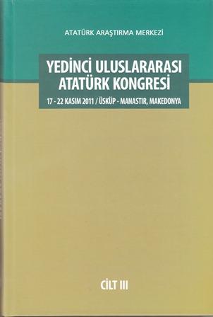 YEDİNCİ ULUSLARARASI ATATÜRK KONGRESİ CİLT III, 2015