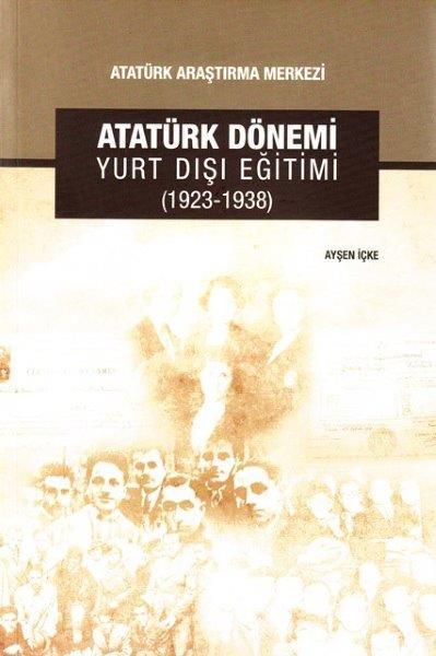 Atatürk Dönemi Yurt Dışı Eğitimi (1923-1938), 2018